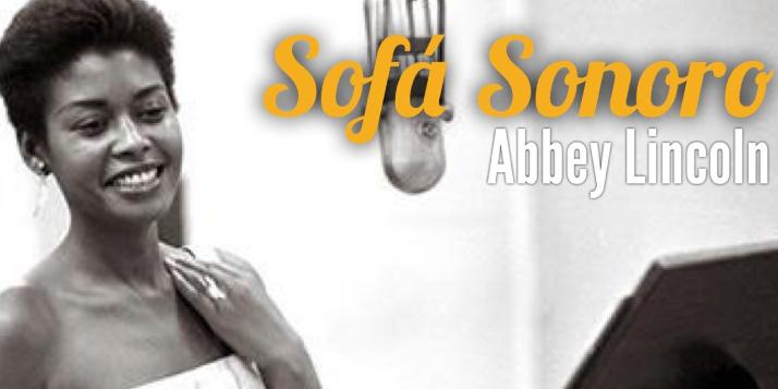 Sofá Sonoro: Abbey Lincoln, el canto al borde de la muerte