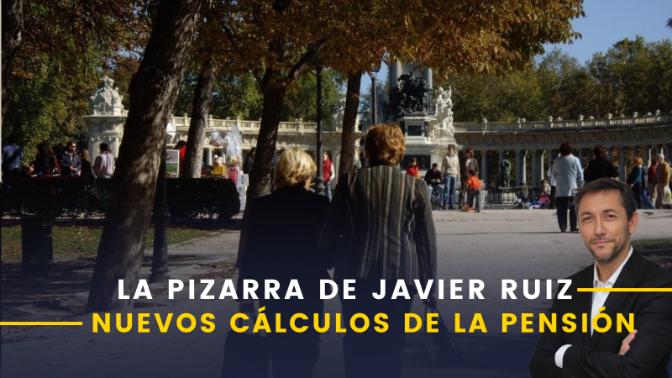 La Pizarra de Javier Ruiz | Estos son los cálculos para la pensión con los planes del Gobierno